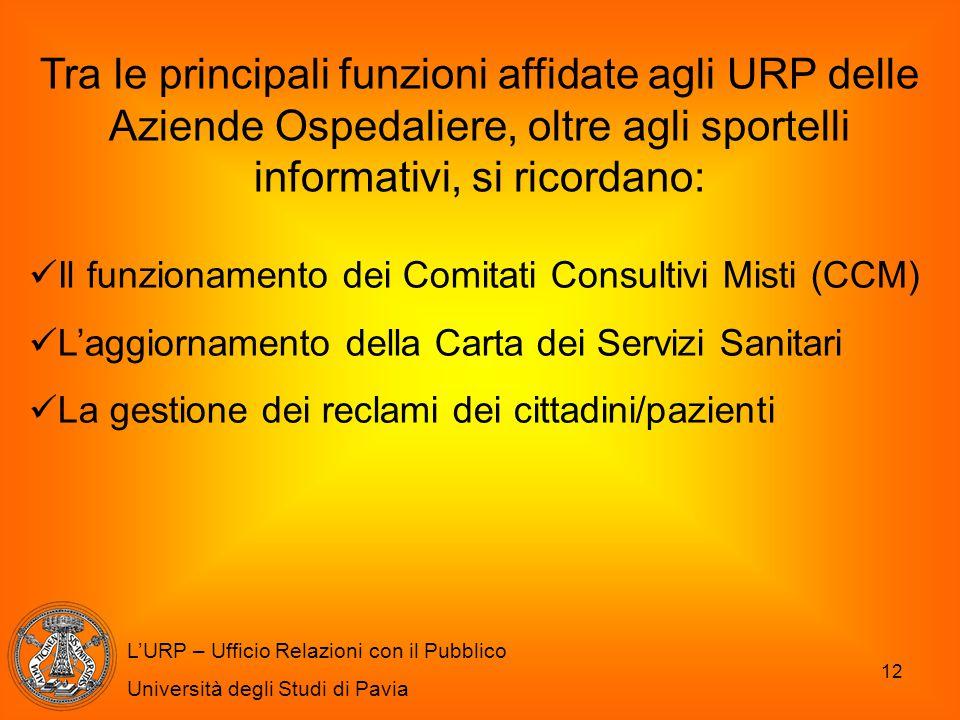 Tra le principali funzioni affidate agli URP delle Aziende Ospedaliere, oltre agli sportelli informativi, si ricordano:
