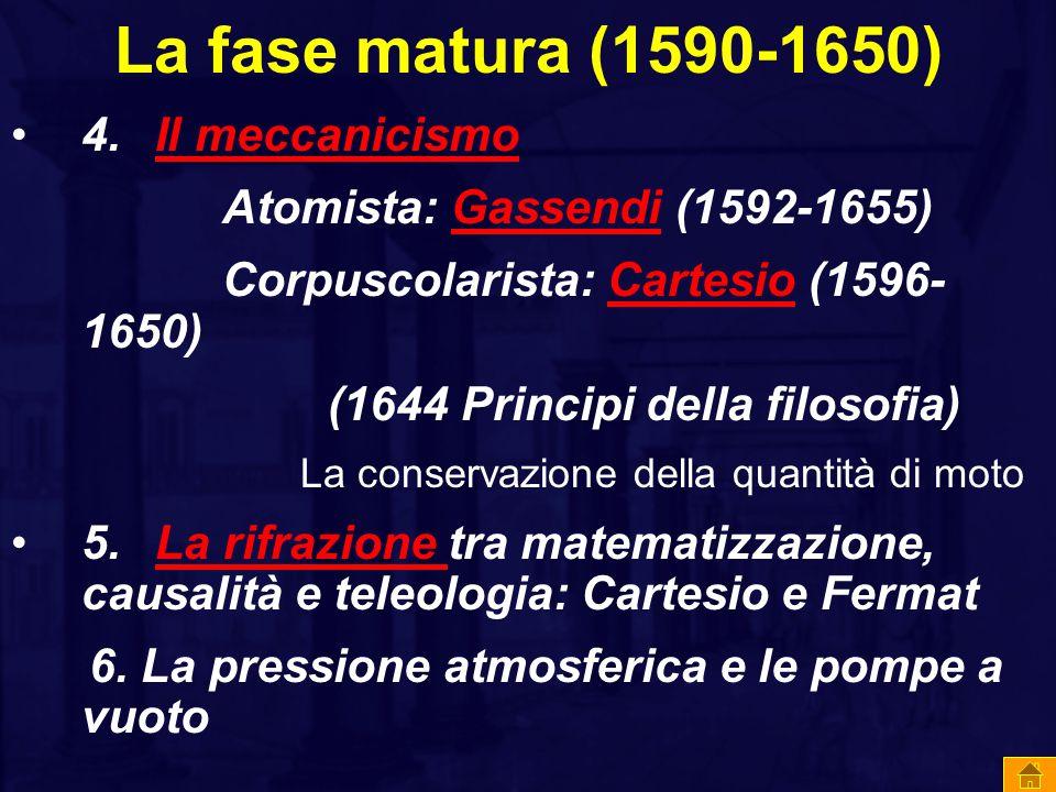 La fase matura (1590-1650) 4. Il meccanicismo