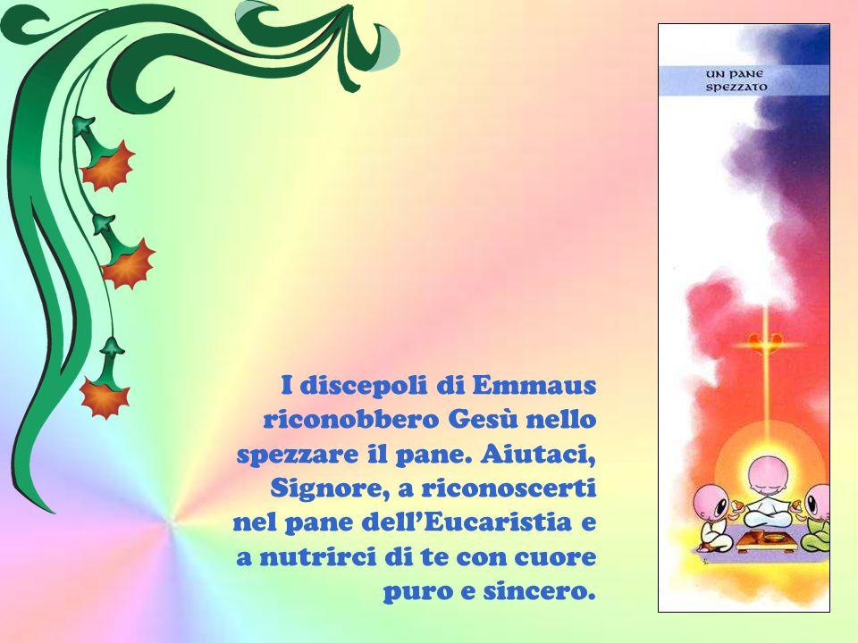 I discepoli di Emmaus riconobbero Gesù nello spezzare il pane