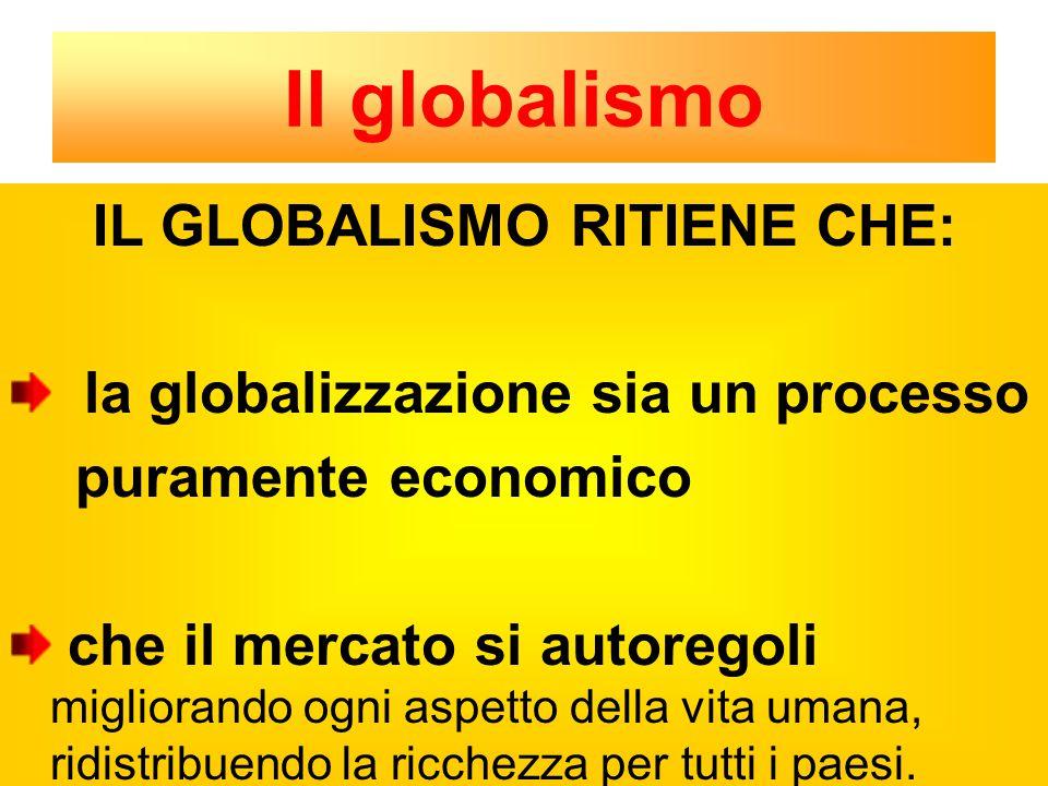 IL GLOBALISMO RITIENE CHE: