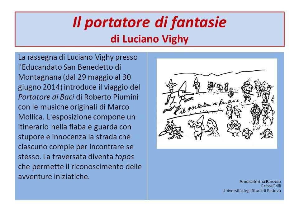 Il portatore di fantasie di Luciano Vighy