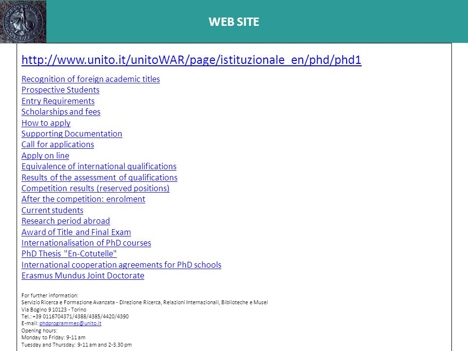 WEB SITE http://www.unito.it/unitoWAR/page/istituzionale_en/phd/phd1