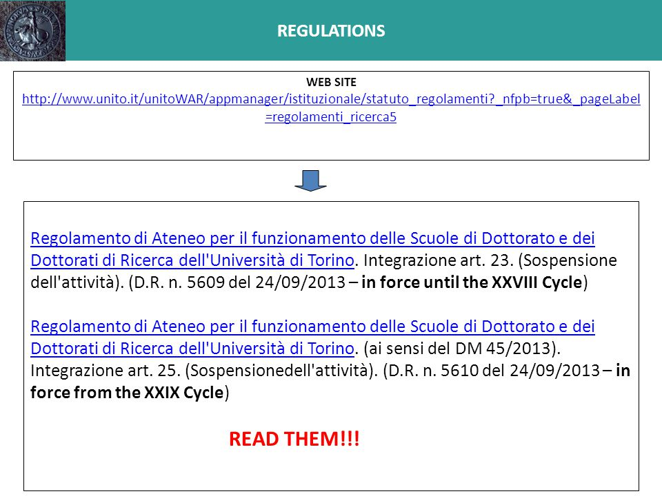 REGULATIONS WEB SITE. http://www.unito.it/unitoWAR/appmanager/istituzionale/statuto_regolamenti _nfpb=true&_pageLabel=regolamenti_ricerca5.
