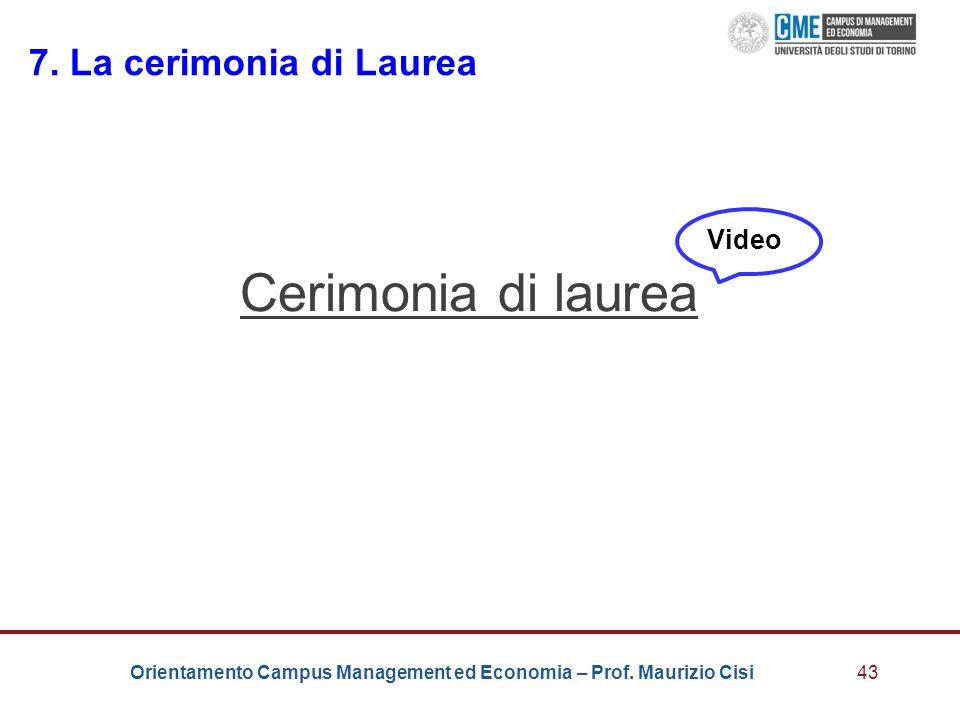 7. La cerimonia di Laurea Video Cerimonia di laurea