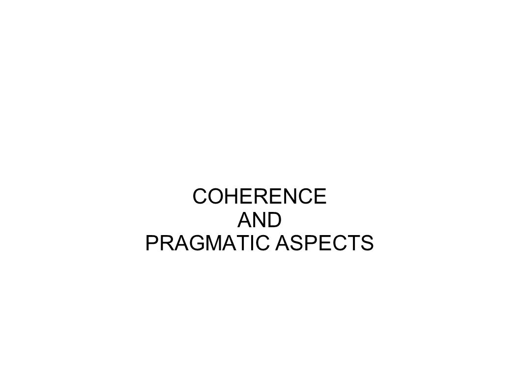 COHERENCE AND PRAGMATIC ASPECTS