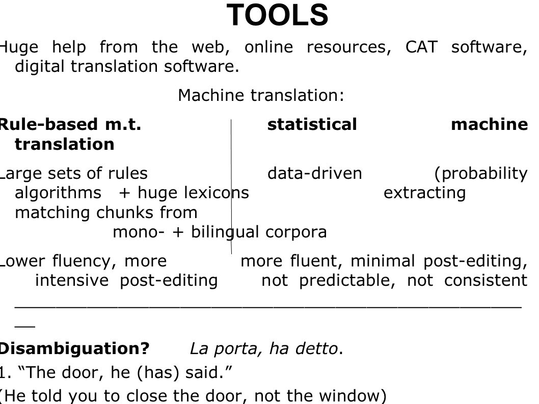 TOOLS Huge help from the web, online resources, CAT software, digital translation software.