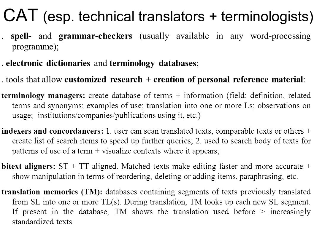 CAT (esp. technical translators + terminologists)