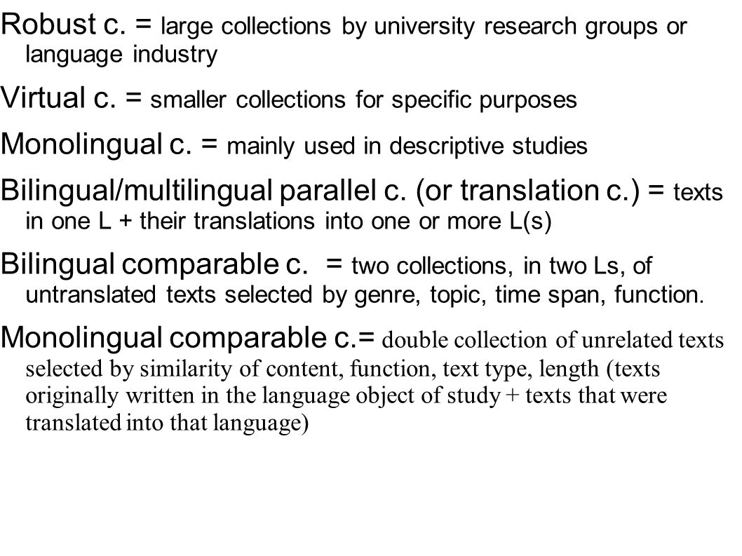 Robust c. = large collections by university research groups or language industry