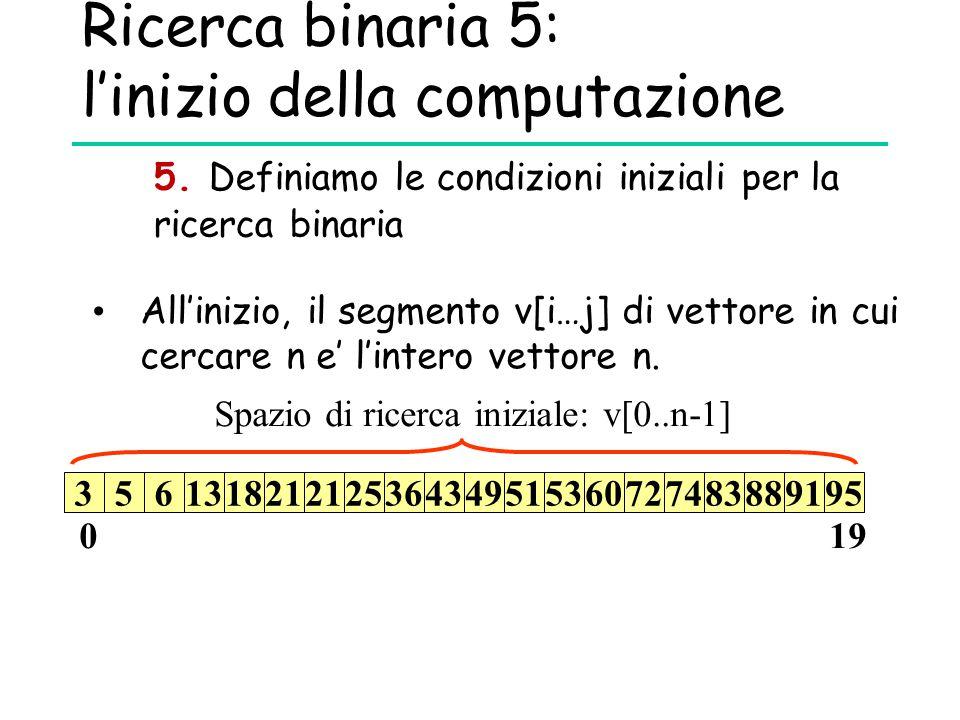 Ricerca binaria 5: l'inizio della computazione