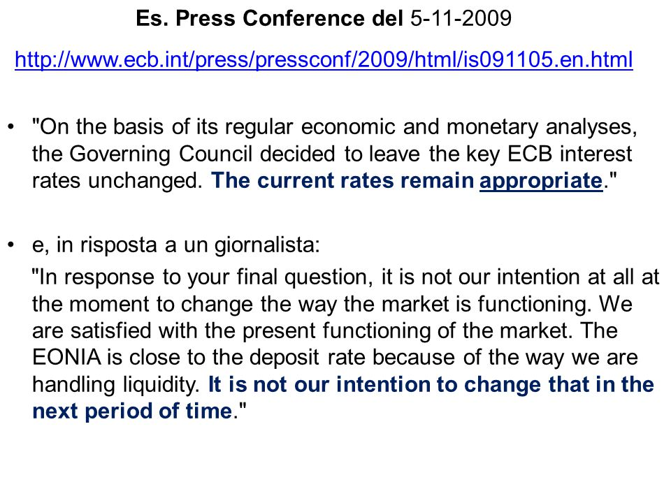 Es. Press Conference del 5-11-2009 http://www. ecb