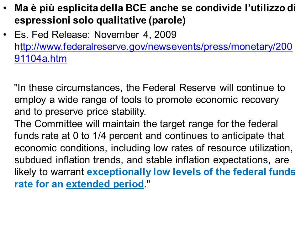 Ma è più esplicita della BCE anche se condivide l'utilizzo di espressioni solo qualitative (parole)