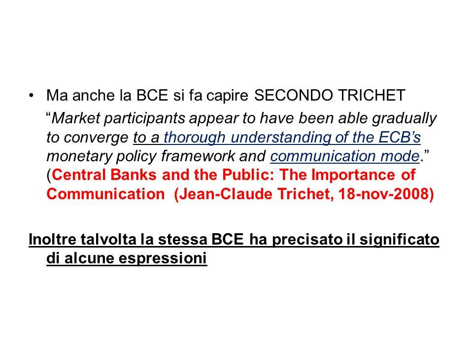Ma anche la BCE si fa capire SECONDO TRICHET