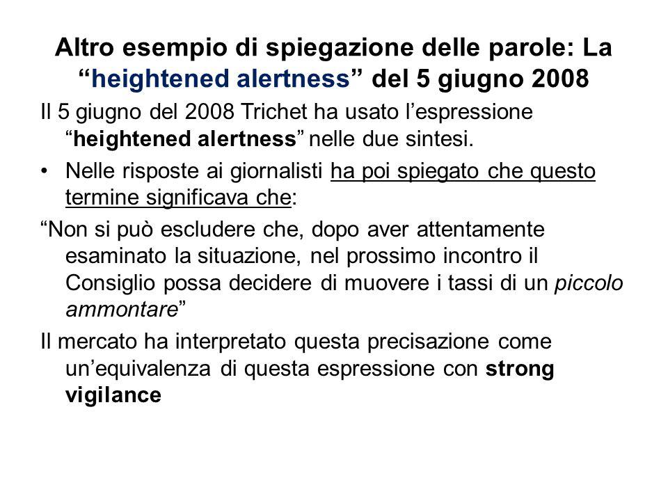 Altro esempio di spiegazione delle parole: La heightened alertness del 5 giugno 2008