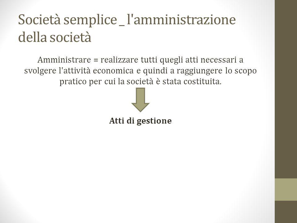Società semplice _ l amministrazione della società