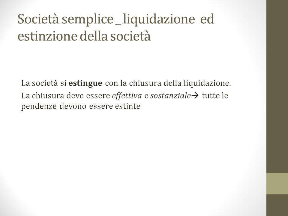 Società semplice _ liquidazione ed estinzione della società