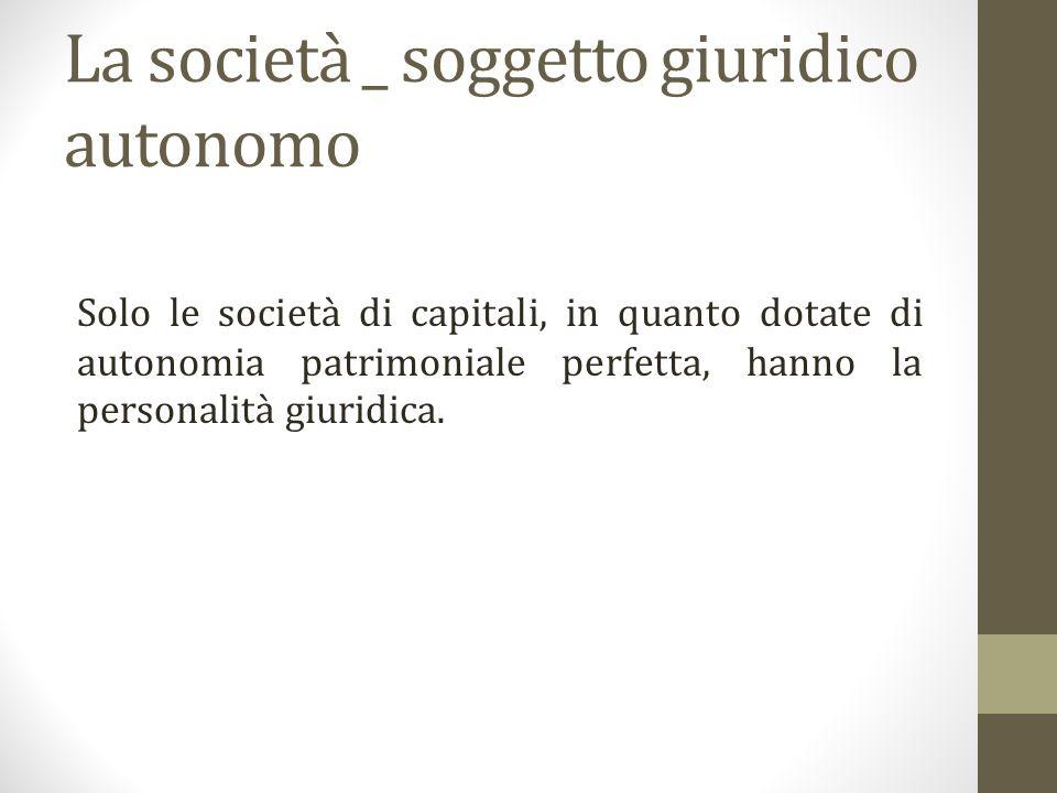 La società _ soggetto giuridico autonomo