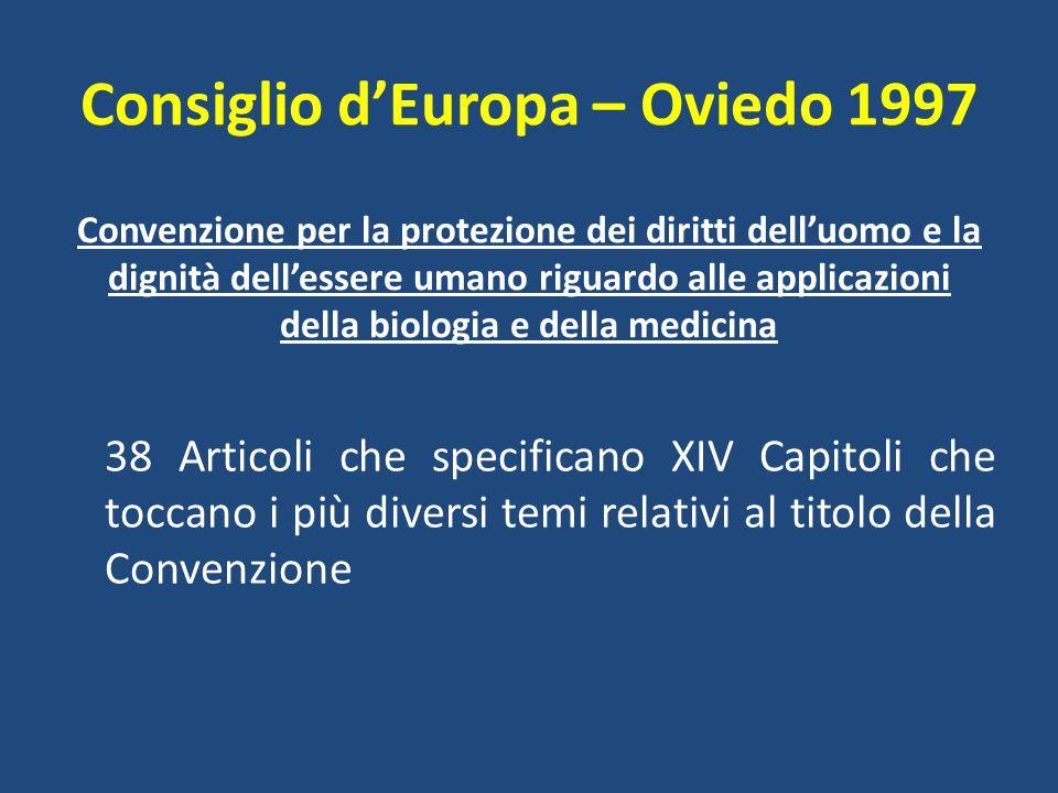 Consiglio d'Europa – Oviedo 1997 Convenzione per la protezione dei diritti dell'uomo e la dignità dell'essere umano riguardo alle applicazioni della biologia e della medicina