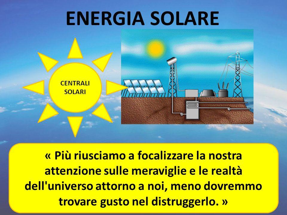 ENERGIA SOLARE CENTRALI SOLARI.