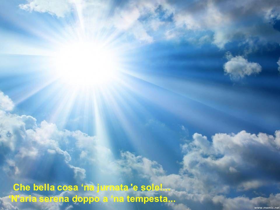 'O SOLE MIO (Capurro – Di Capua) Cantar : Andrea Bocelli