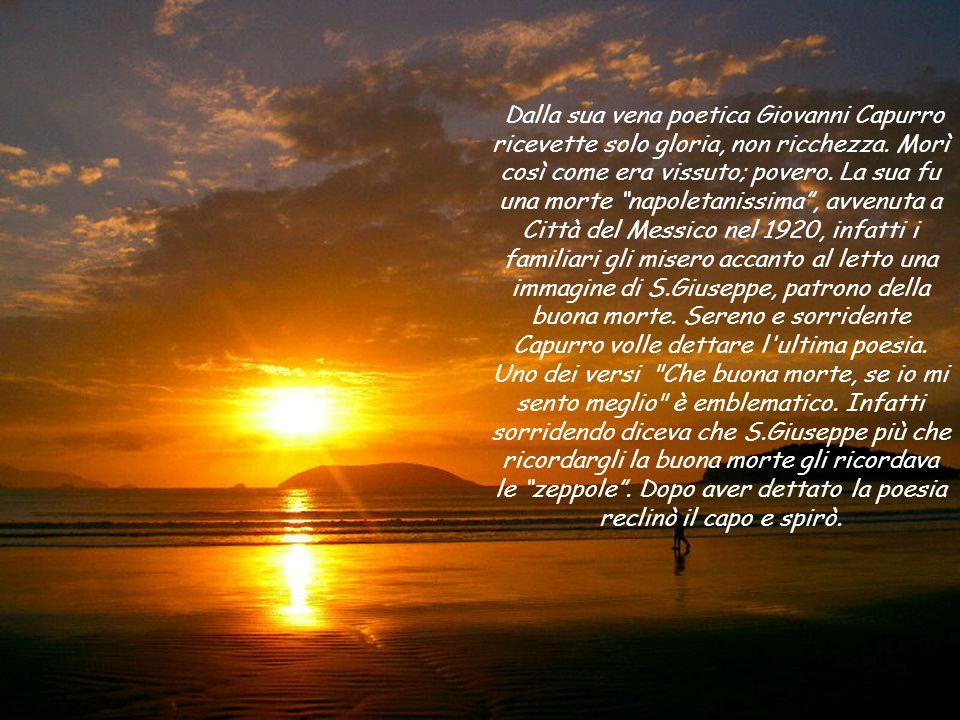 Dalla sua vena poetica Giovanni Capurro ricevette solo gloria, non ricchezza.