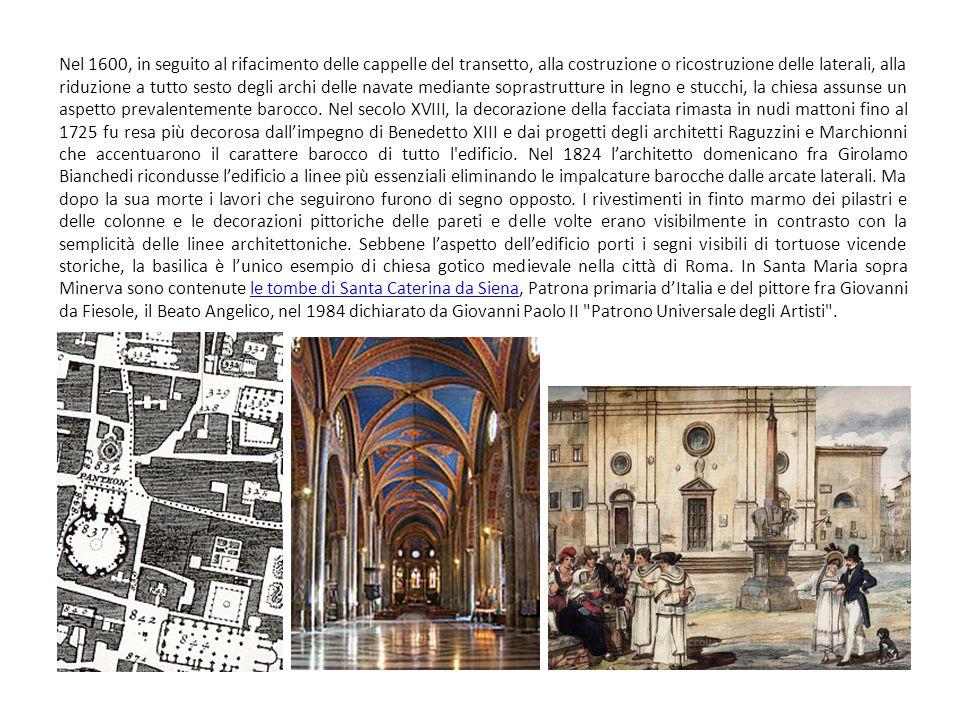 Nel 1600, in seguito al rifacimento delle cappelle del transetto, alla costruzione o ricostruzione delle laterali, alla riduzione a tutto sesto degli archi delle navate mediante soprastrutture in legno e stucchi, la chiesa assunse un aspetto prevalentemente barocco.