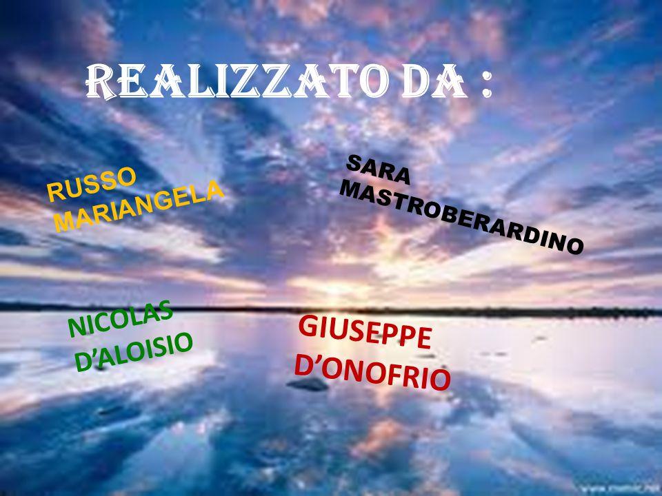 REALIZZATO DA : GIUSEPPE D'ONOFRIO NICOLAS D'ALOISIO RUSSO MARIANGELA