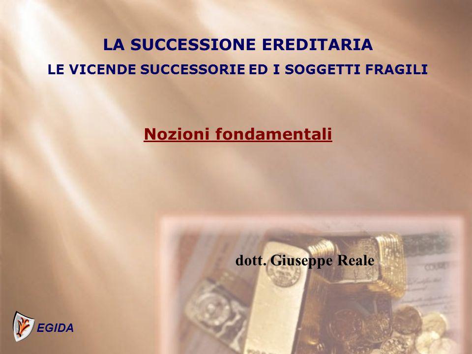 LA SUCCESSIONE EREDITARIA LE VICENDE SUCCESSORIE ED I SOGGETTI FRAGILI