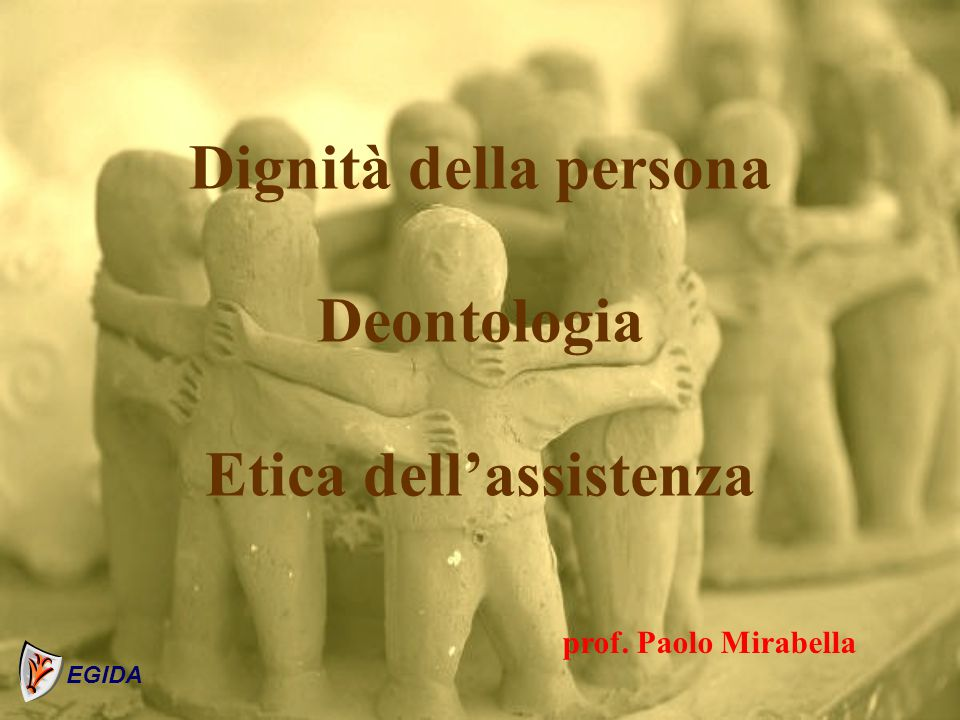 Dignità della persona Deontologia Etica dell'assistenza