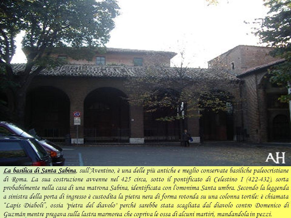 La basilica di Santa Sabina, sull Aventino, è una delle più antiche e meglio conservate basiliche paleocristiane di Roma.