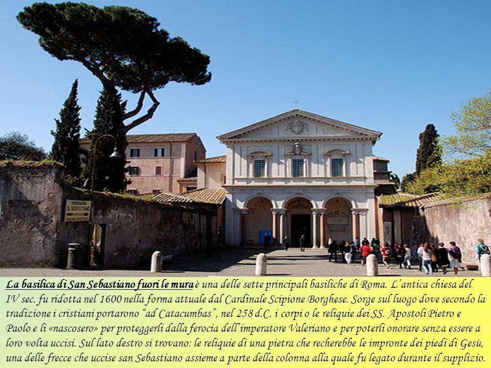 La basilica di San Sebastiano fuori le mura è una delle sette principali basiliche di Roma.