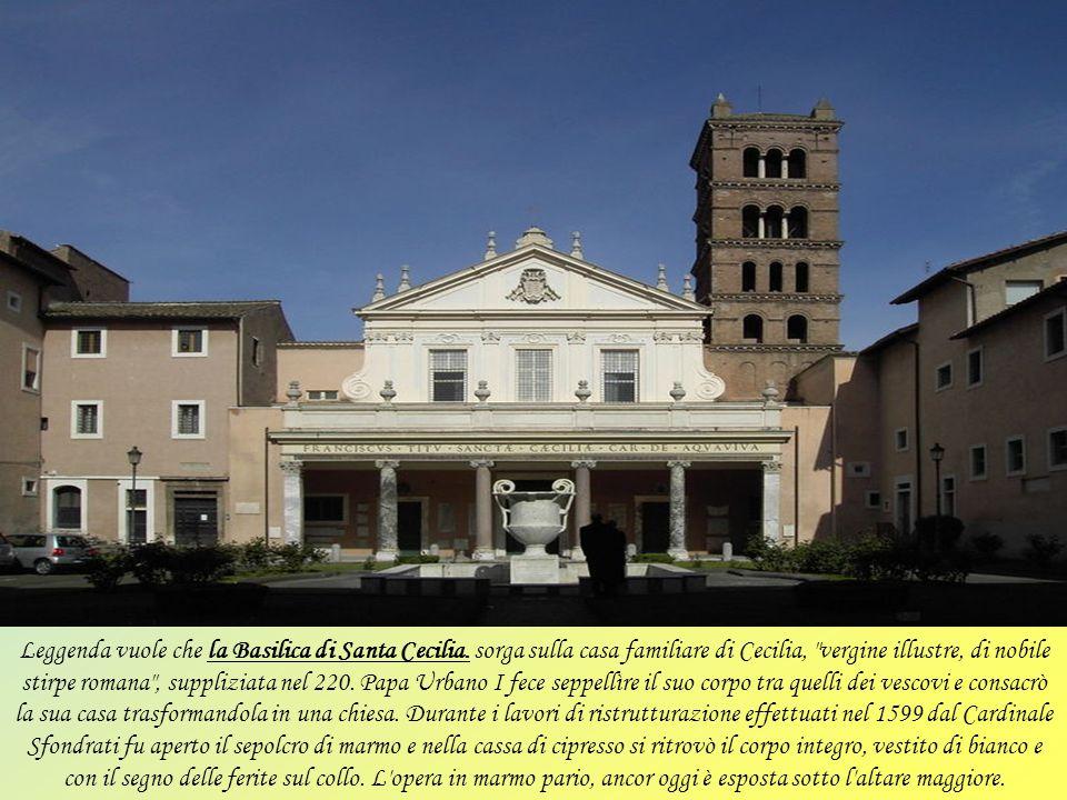 Leggenda vuole che la Basilica di Santa Cecilia