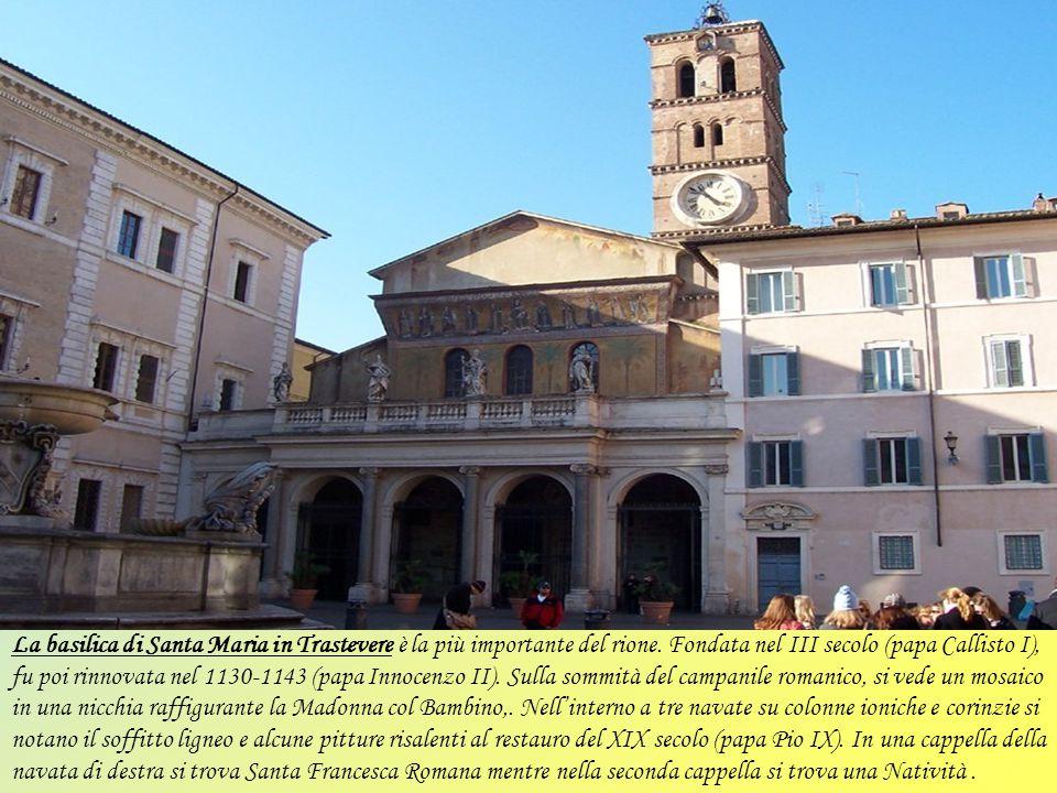 La basilica di Santa Maria in Trastevere è la più importante del rione