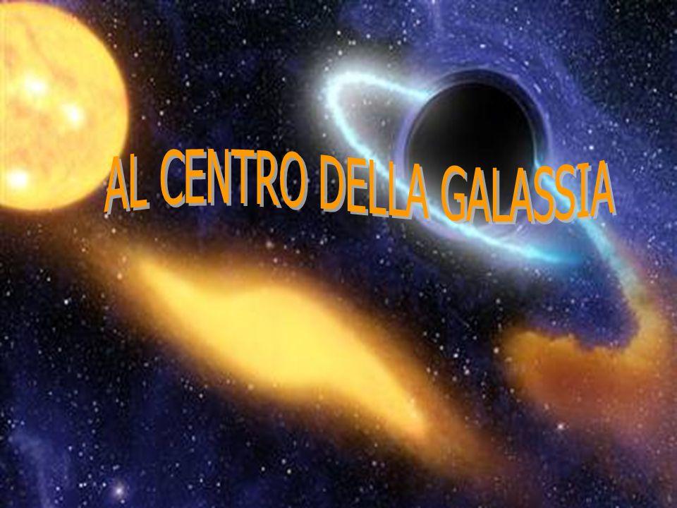 AL CENTRO DELLA GALASSIA