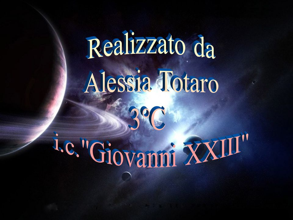 Realizzato da Alessia Totaro 3°C i.c. Giovanni XXIII