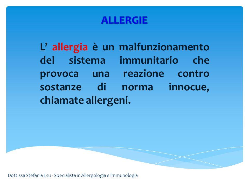 ALLERGIE L' allergia è un malfunzionamento del sistema immunitario che provoca una reazione contro sostanze di norma innocue, chiamate allergeni.