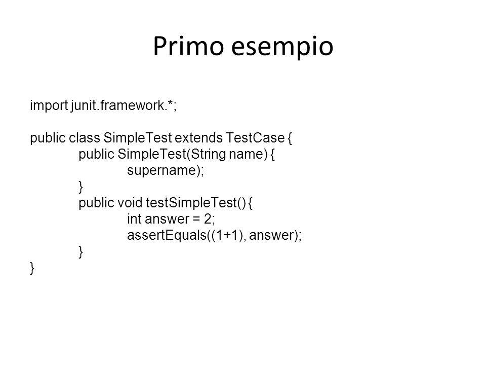 Primo esempio import junit.framework.*;