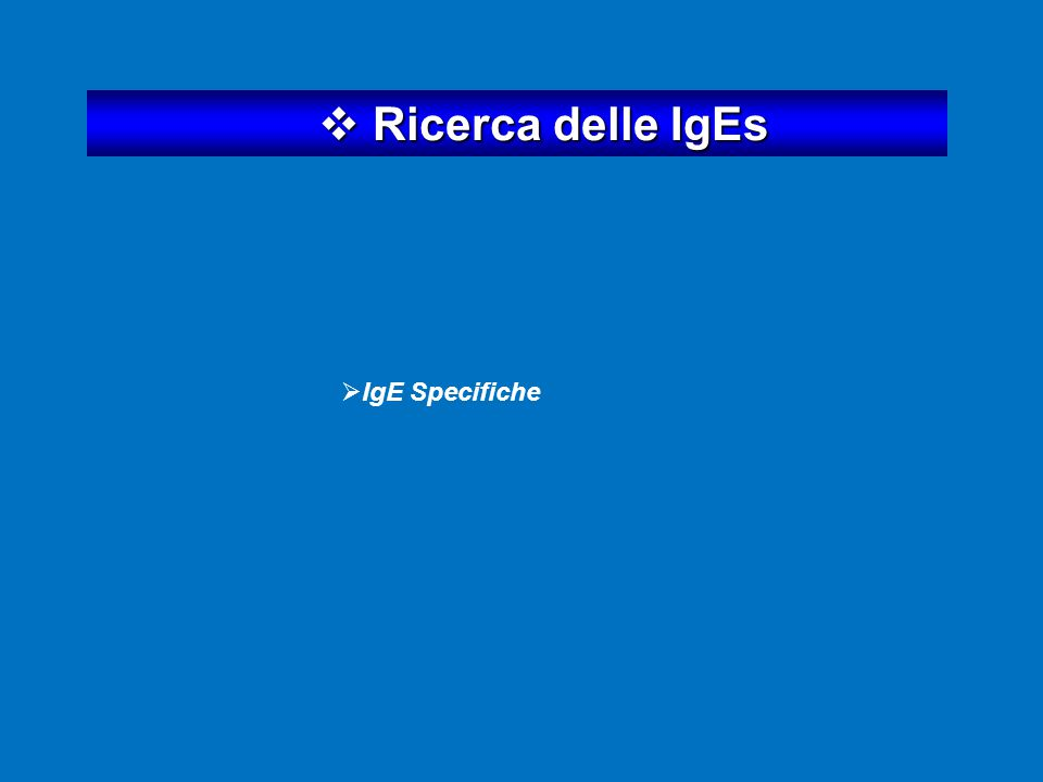 Ricerca delle IgEs IgE Specifiche