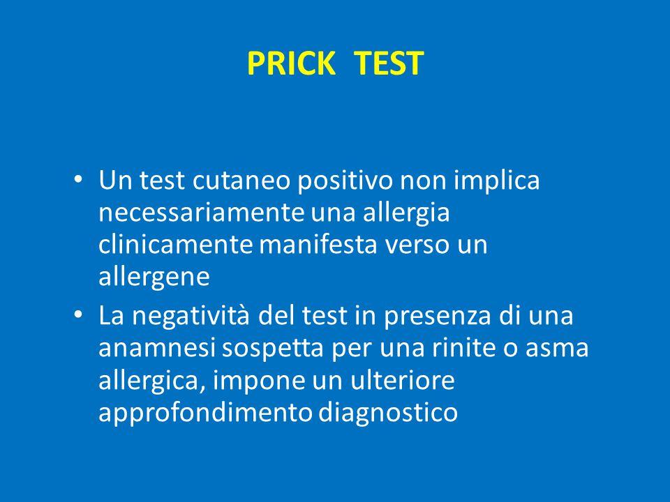 PRICK TEST Un test cutaneo positivo non implica necessariamente una allergia clinicamente manifesta verso un allergene.