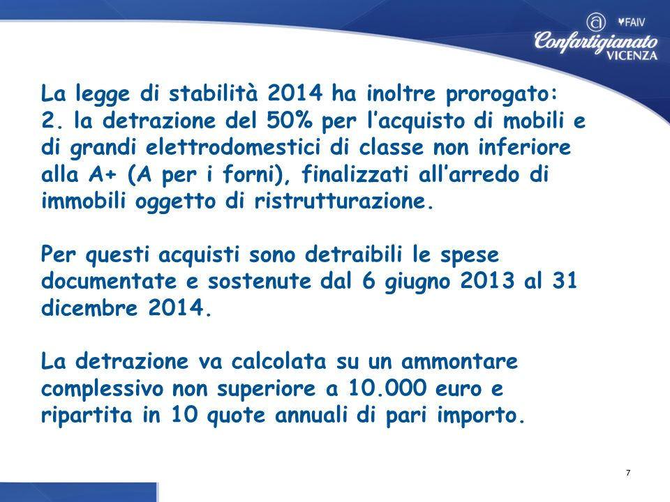 La legge di stabilità 2014 ha inoltre prorogato: 2