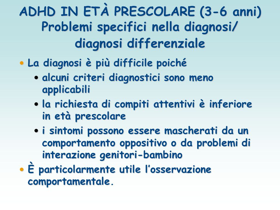 ADHD IN ETÀ PRESCOLARE (3-6 anni) Problemi specifici nella diagnosi/ diagnosi differenziale
