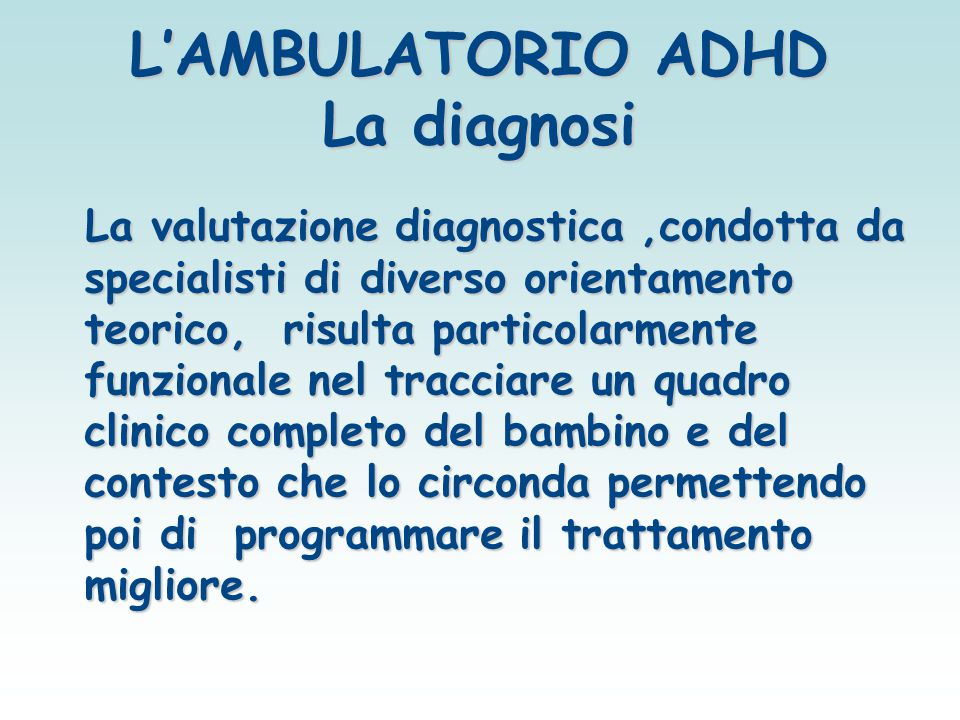 L'AMBULATORIO ADHD La diagnosi