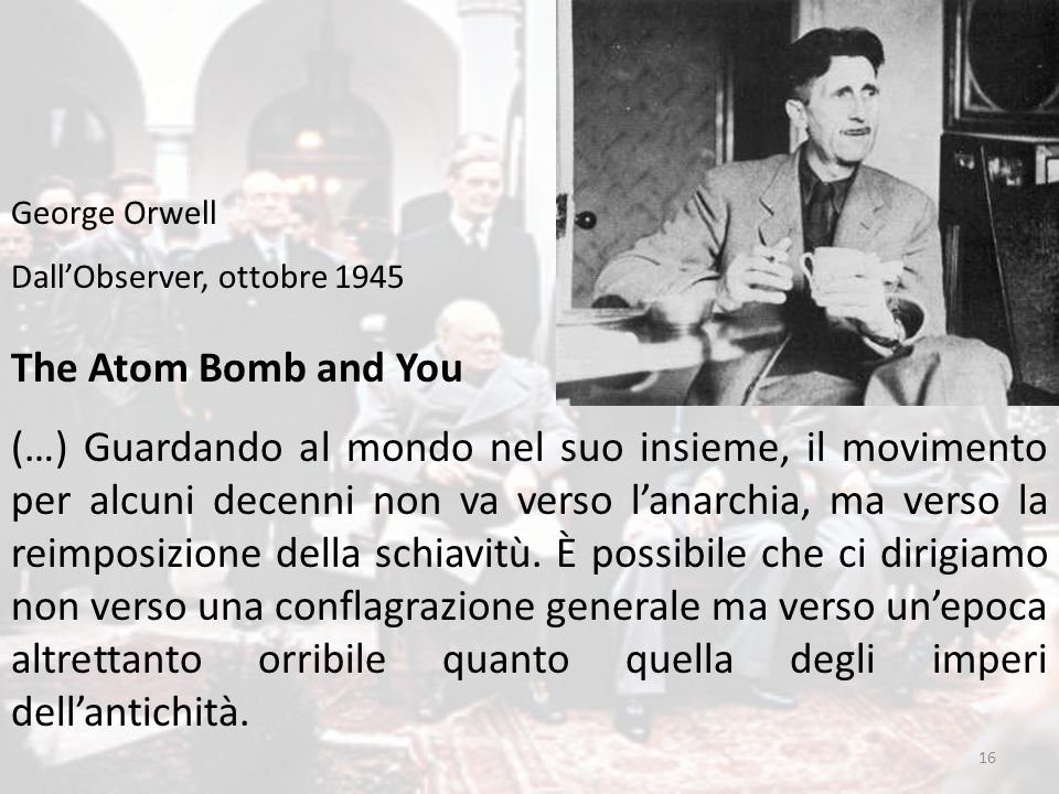 George Orwell Dall'Observer, ottobre 1945. The Atom Bomb and You.