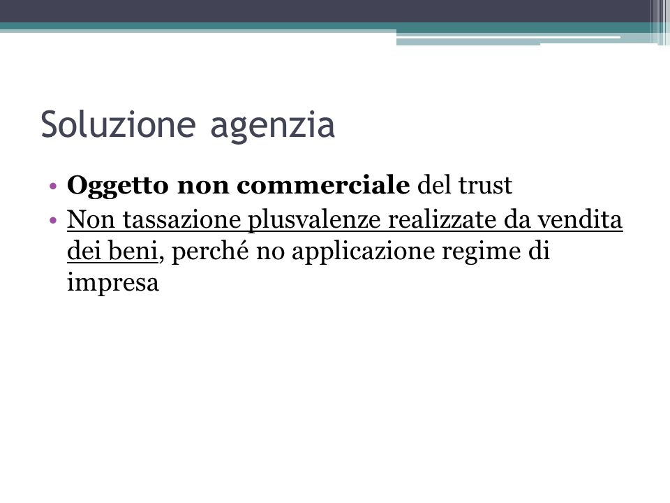 Soluzione agenzia Oggetto non commerciale del trust