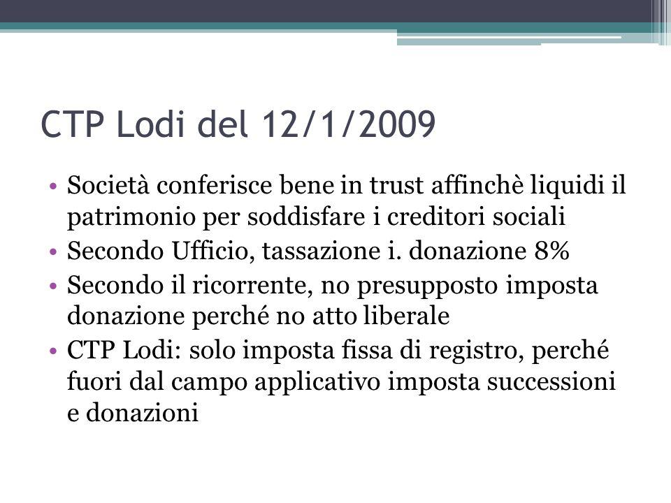 CTP Lodi del 12/1/2009 Società conferisce bene in trust affinchè liquidi il patrimonio per soddisfare i creditori sociali.
