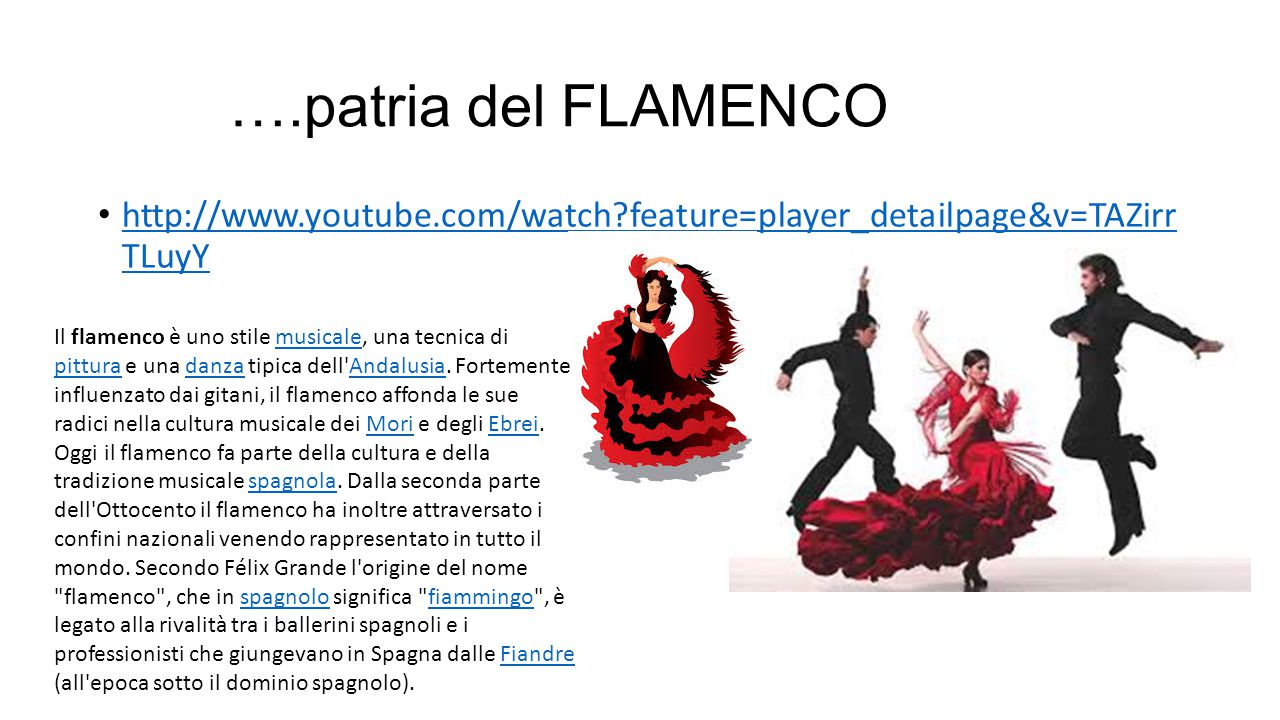 ….patria del FLAMENCO http://www.youtube.com/watch feature=player_detailpage&v=TAZirr TLuyY.