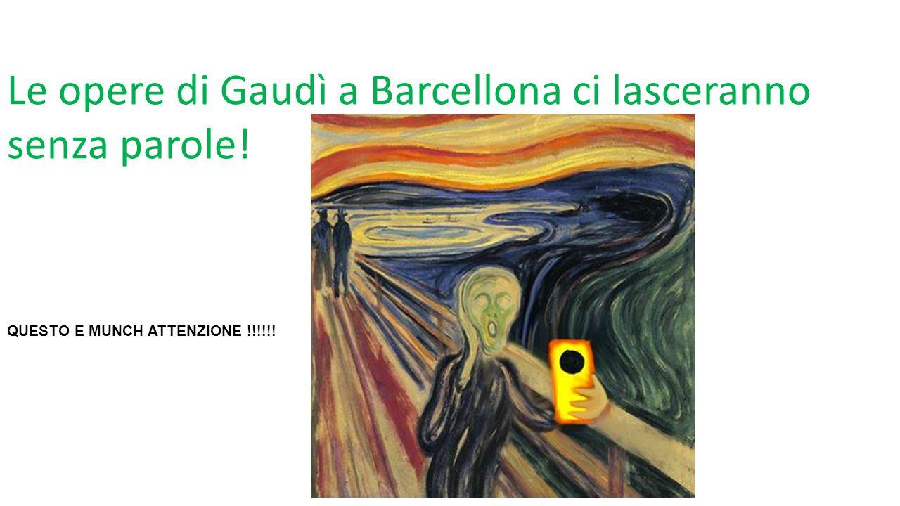 Le opere di Gaudì a Barcellona ci lasceranno senza parole!