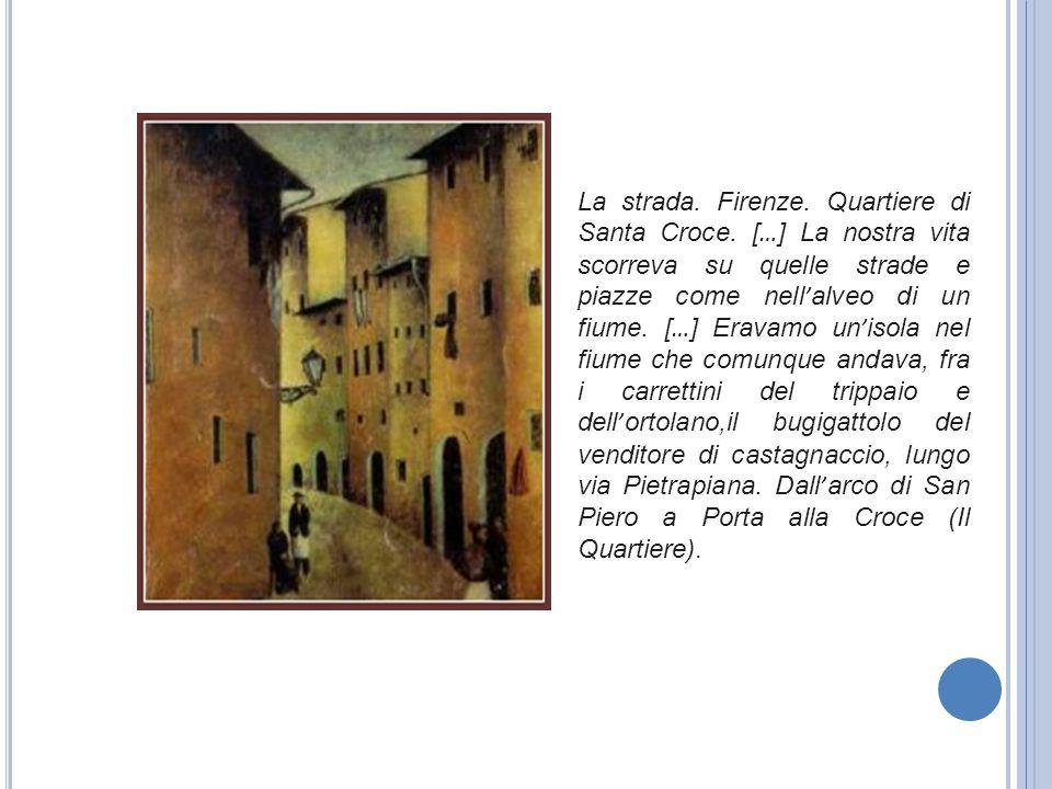 La strada. Firenze. Quartiere di Santa Croce