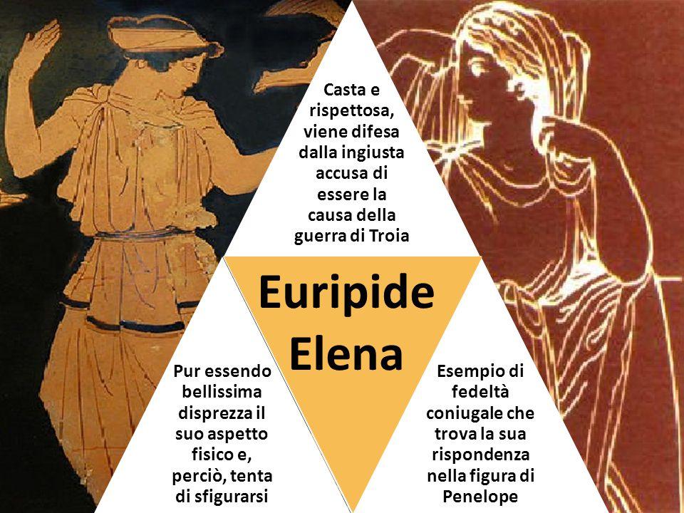 Casta e rispettosa, viene difesa dalla ingiusta accusa di essere la causa della guerra di Troia
