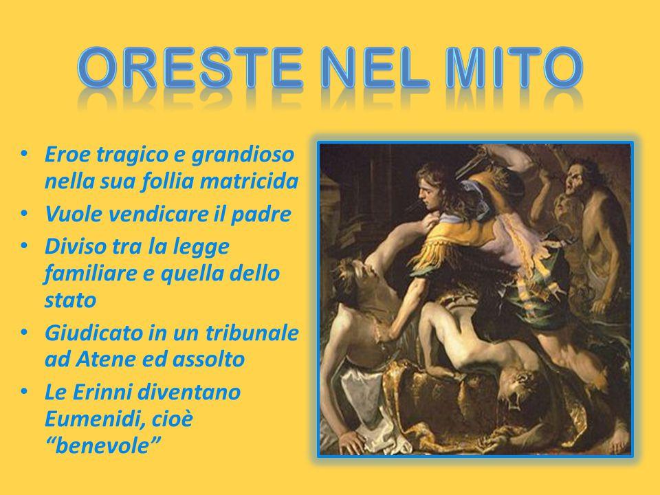 Oreste nel mito Eroe tragico e grandioso nella sua follia matricida