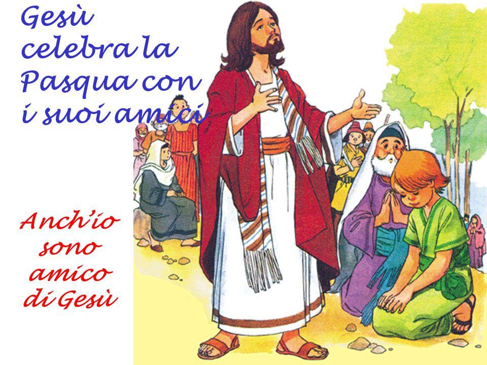 Gesù celebra la Pasqua con i suoi amici